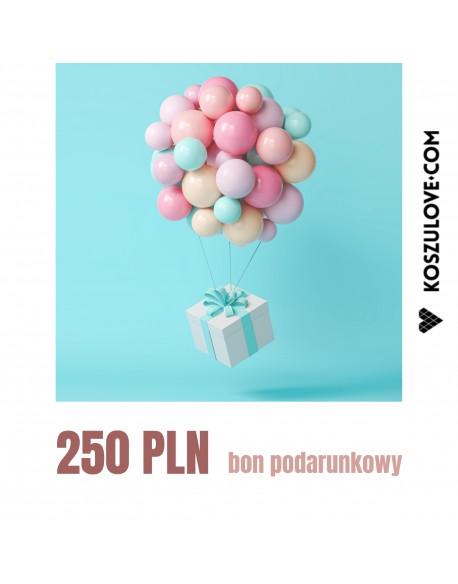 BON PODARUNKOWY do wydruku 250 zł