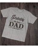 Koszulka dla taty Probably the best Dad in the world