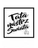 Koszulka Tata mistrz świata Safari