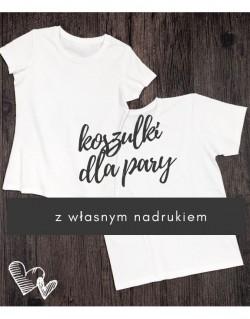 Koszulki dla pary z własnym nadrukiem