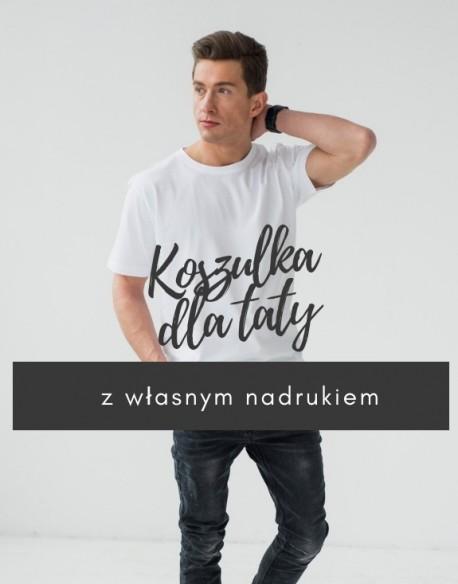 Koszulka dla taty z własnym nadrukiem