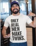 Koszulka dla taty bliźniaków lub trojaczków Only real men make